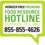 Hunger Free Colorado Food Resource Hotline 855-855-4626